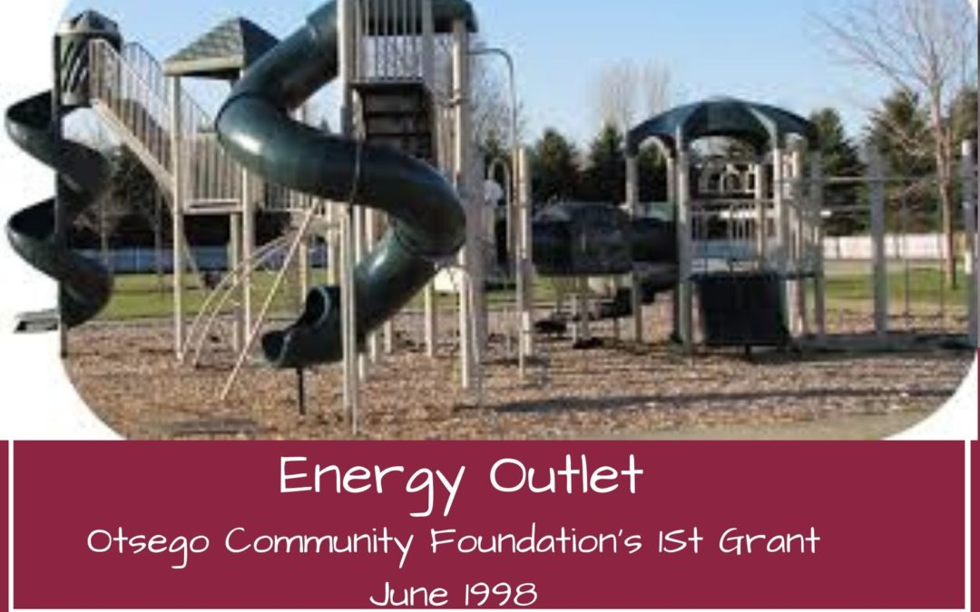 Grant History: First Otsego Community Foundation Grant Awarded to Energy Outlet in 1998