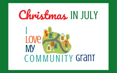 Christmas in July, I Love My Community Grant